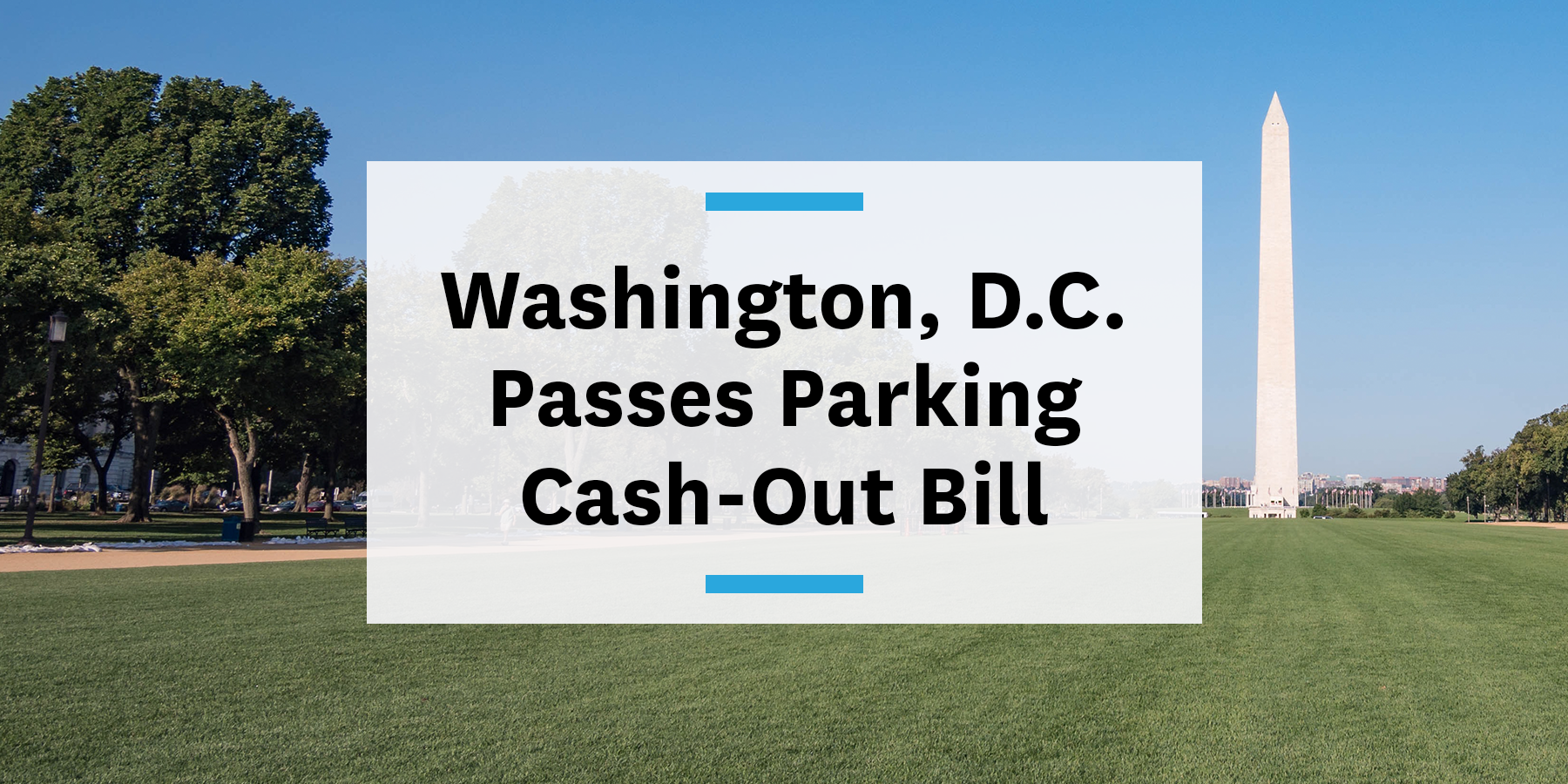 Washington dc passes parking cash out bill and tdm requirements