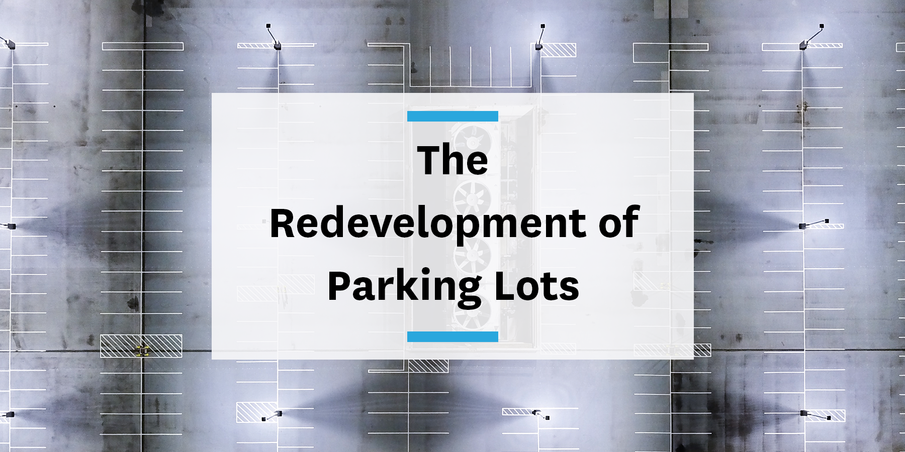 how new mobility is helping drive the redevelopment of parking lots