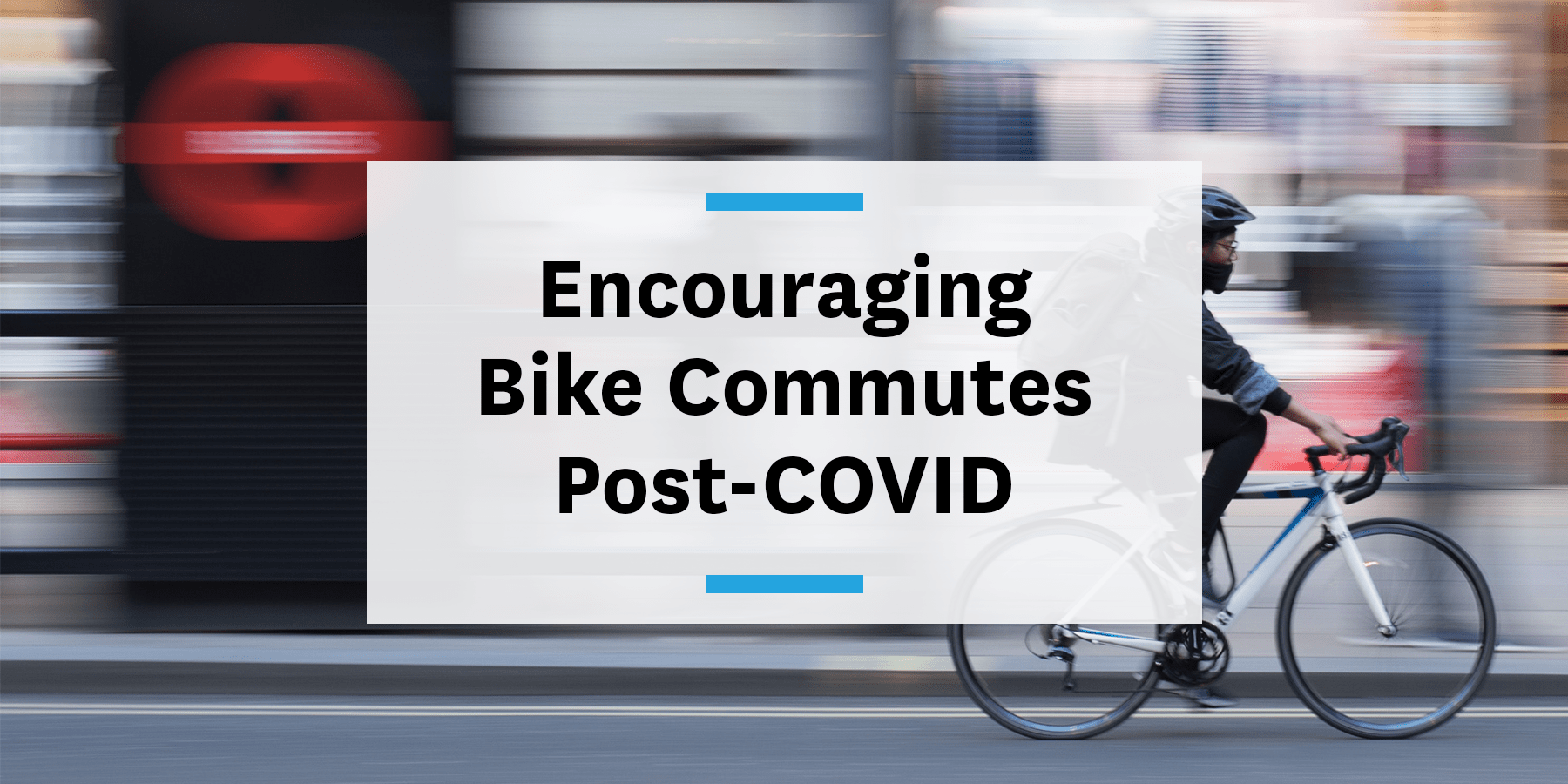 how to encourage bike commute post-covid improving commute management strategy