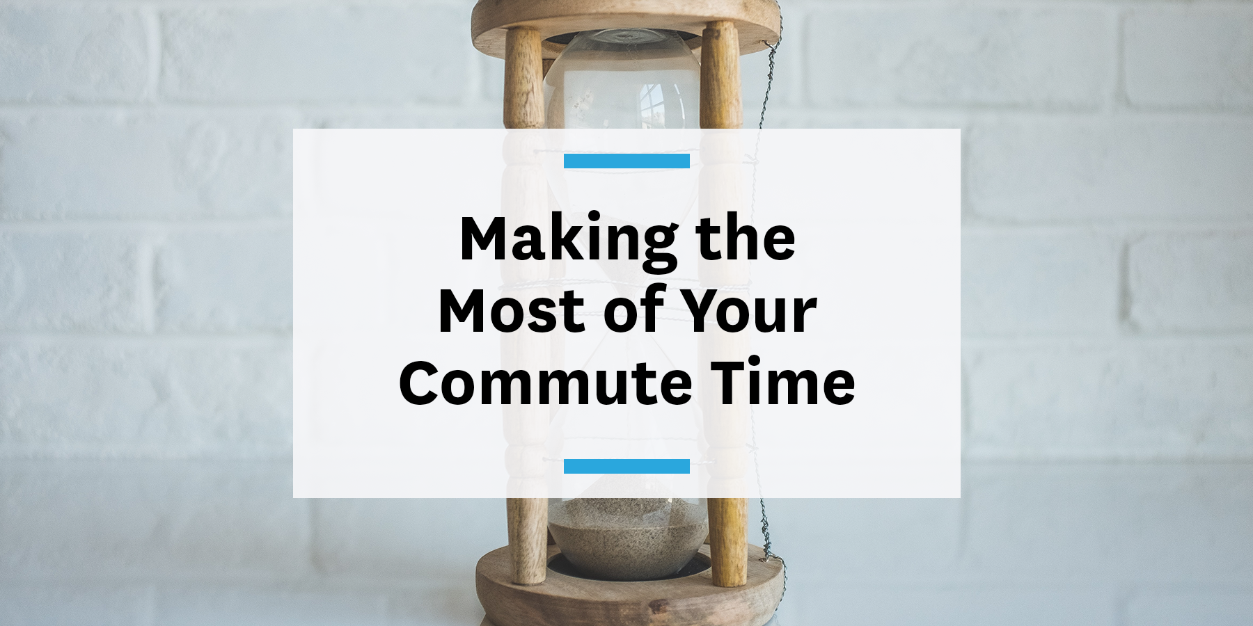 make the most of commute time