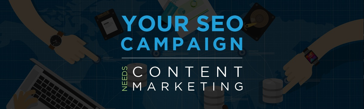 Why your SEO campaign needs content marketing