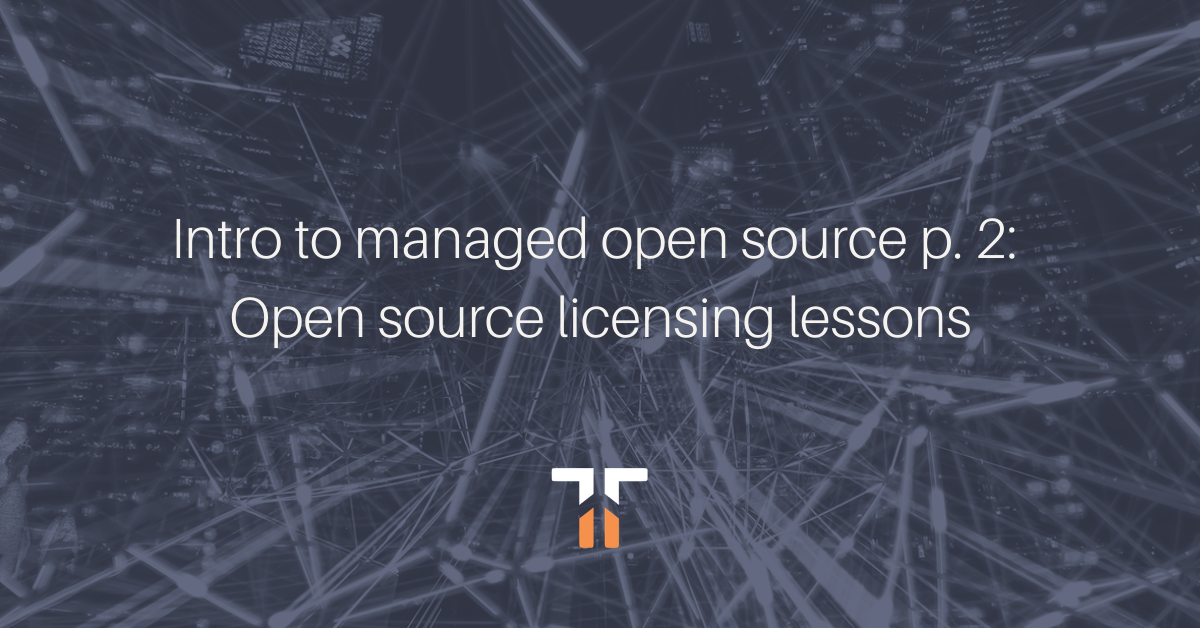 Intro to managed open source p. 2 of 6: open source licensing lessons