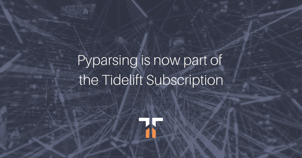 PyParsing is now part of the Tidelift Subscription