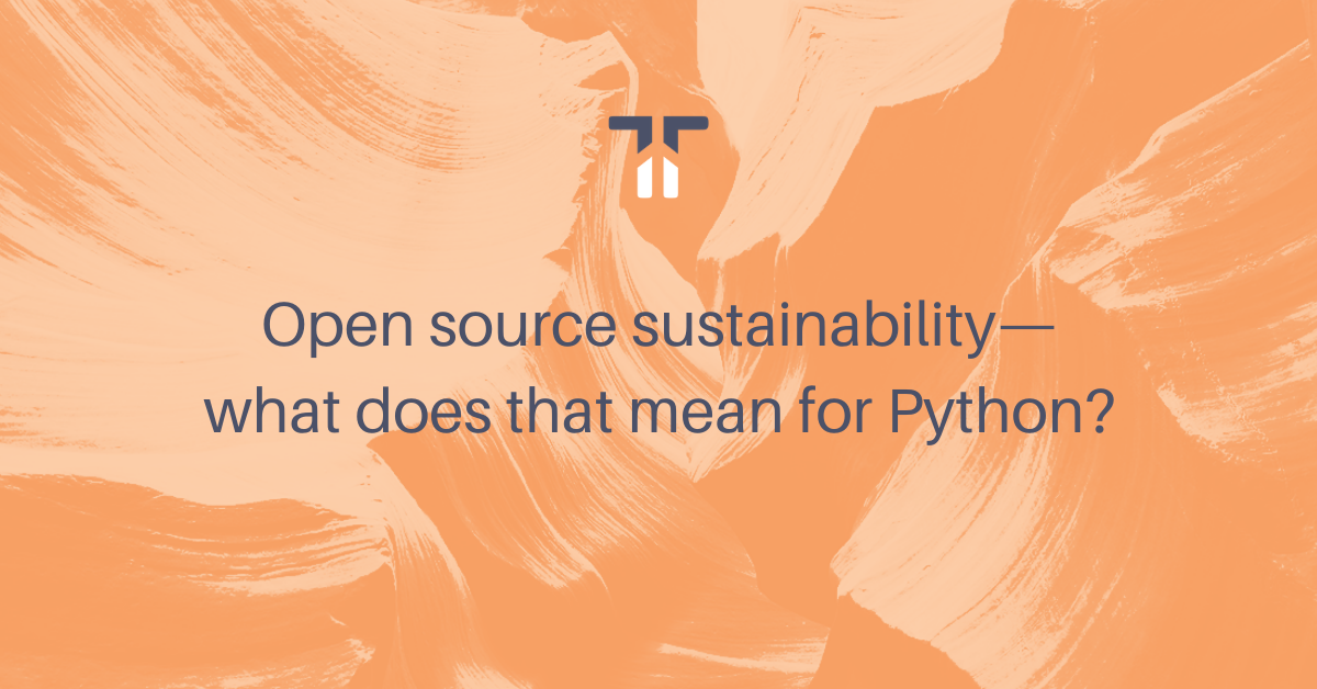 Open source sustainability—what does that mean for Python?