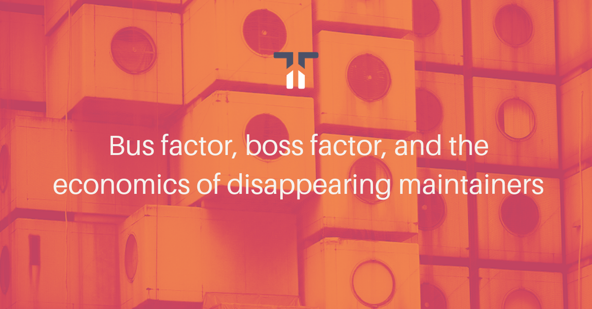Bus factor, boss factor, and the economics of disappearing maintainers