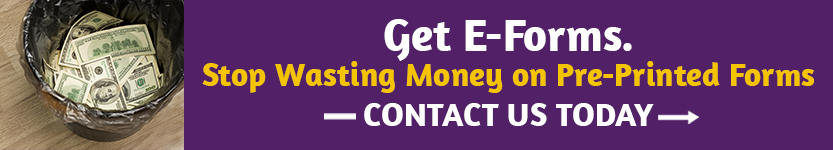 Get E-forms. Stop wasting money on pre-printed forms. Click here to contact us today.