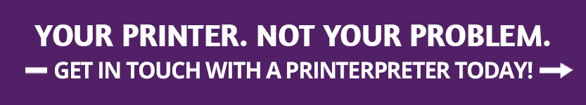 "Your printer, not your problem""Your"
