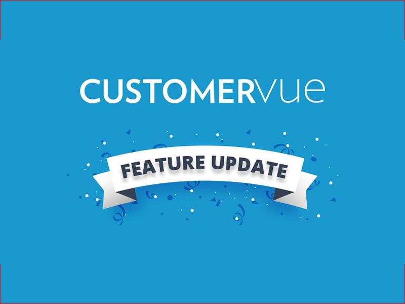 CustomerVue-Feature-update-featured-image