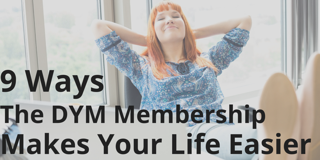 DYM makes your life easier!