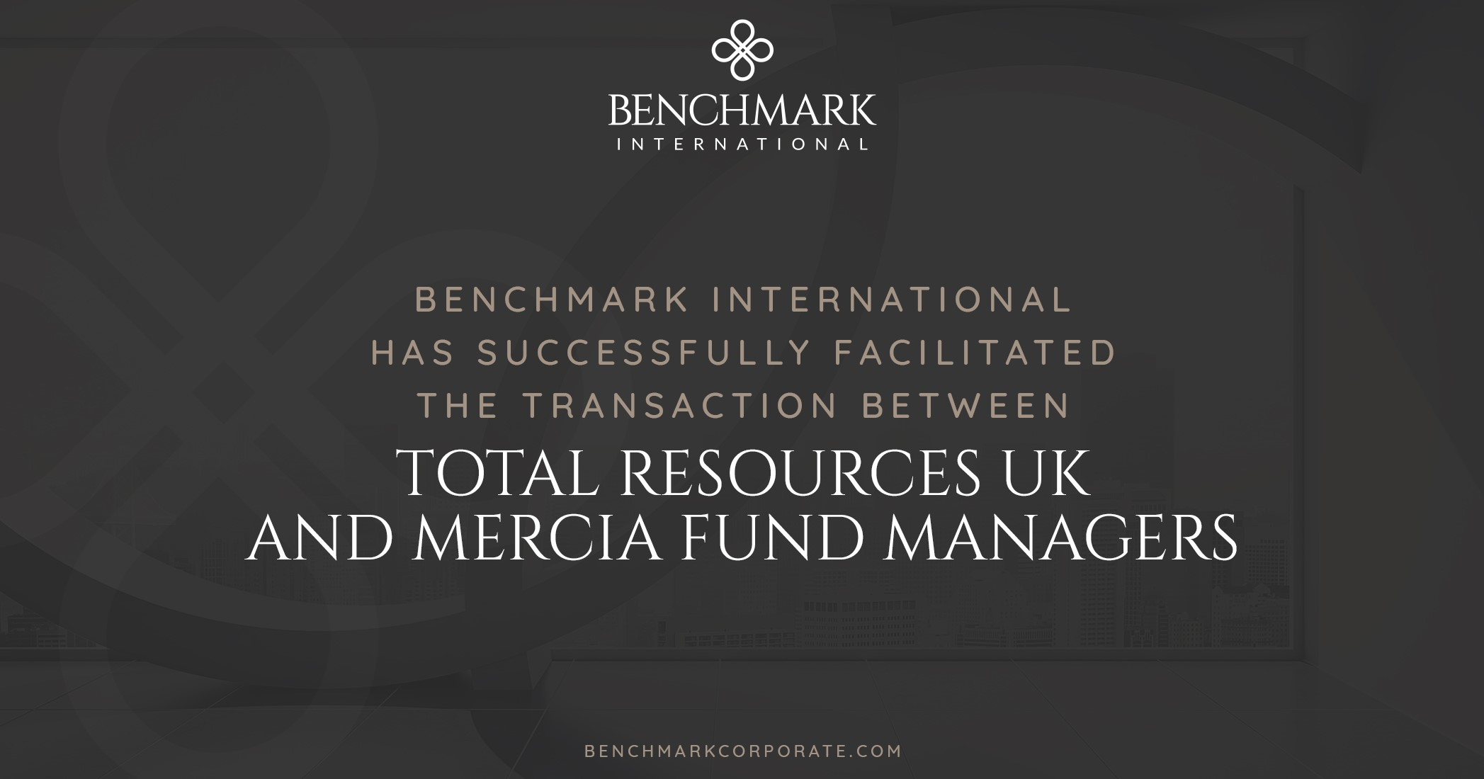 Benchmark International Advises on the Transaction Between