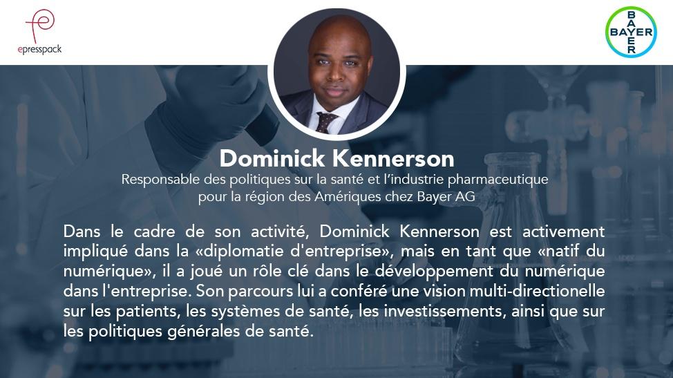 Dominick Kennerson - Responsable des politiques sur la santé et l'industrie pharmaceutique pour la région des Amériques chez Bayer AG