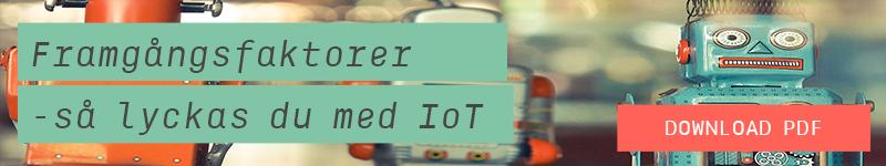 Framgångsfaktorer vid digitalisering - så lyckas du med IoT - Ladda ner guide