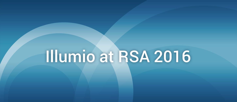 Illumio at RSA 2016