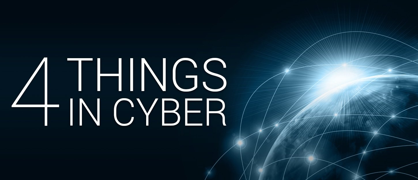 4 Things In Cyber