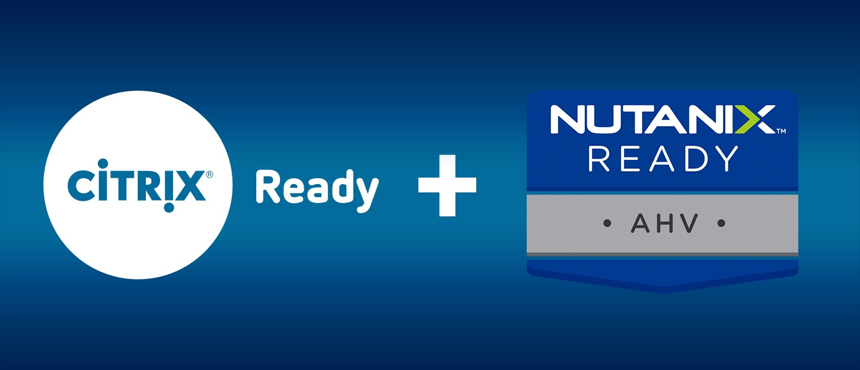 Nutanix Ready, Citrix Ready