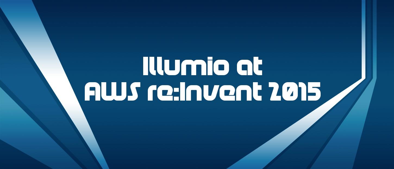Illumio at AWS re:Invent