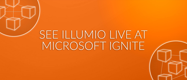 See Illumio Live at Microsoft Ignite