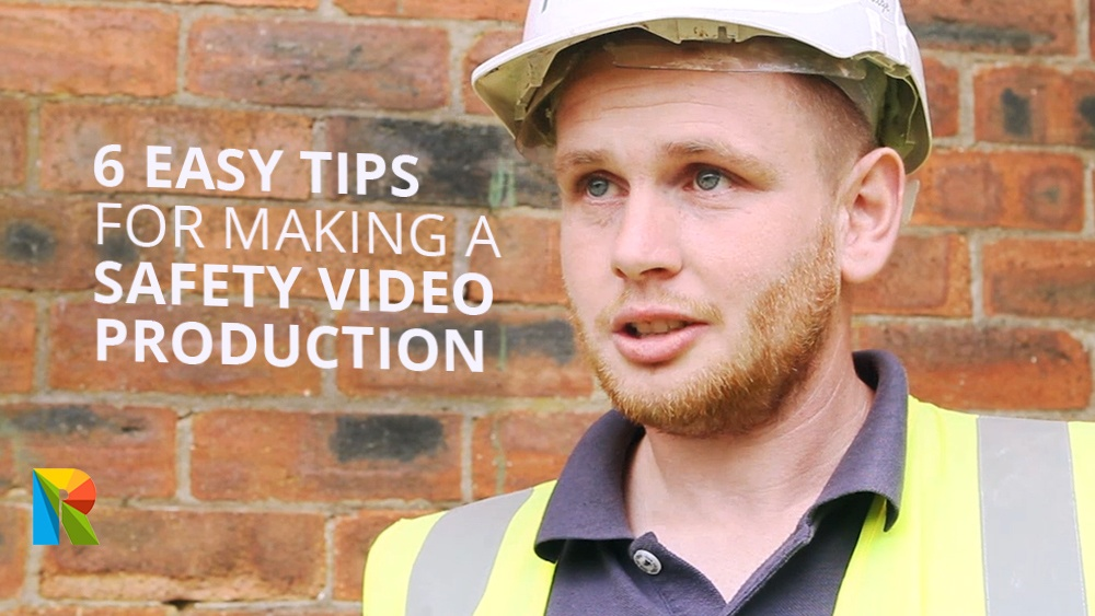 6 easy tips for making a safety video production
