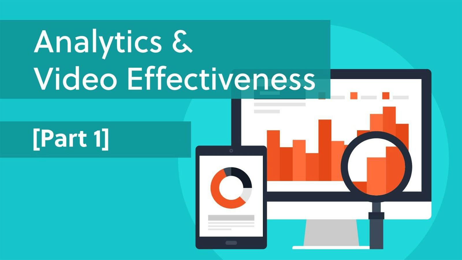 Using Video Analytics to Measure Video Effectiveness [Part 1]