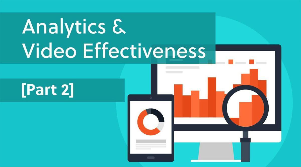 Using Video Analytics to Measure Video Effectiveness [Part 2]