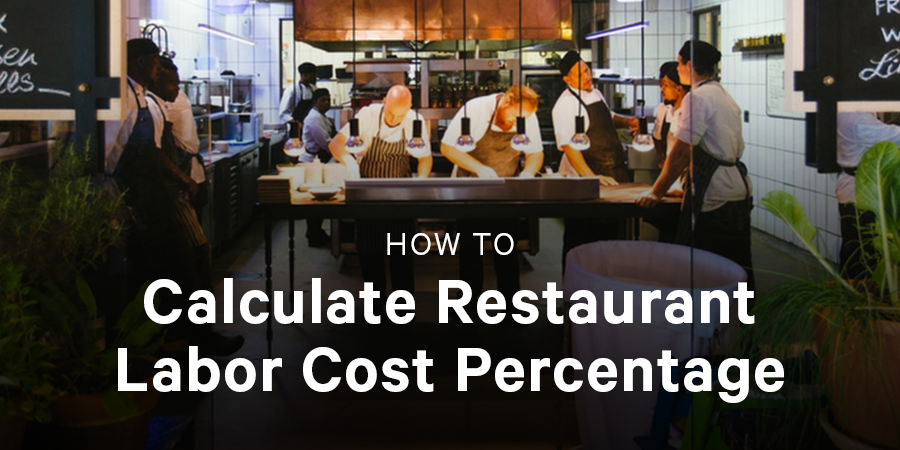 How to Calculate Restaurant Labor Cost Percentage