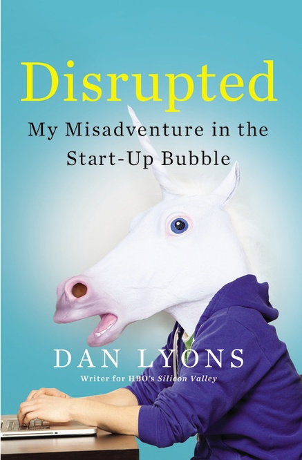 "Book Review: ""Disrupted"" by Dan Lyons"