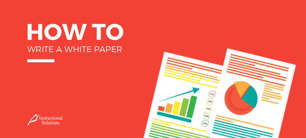 How to Write and Format a White Paper: The Definitive Guide