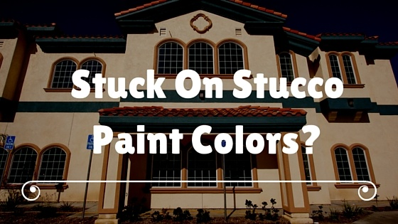 Stucco Exterior Paint Color Schemes stuck on stucco paint colors?