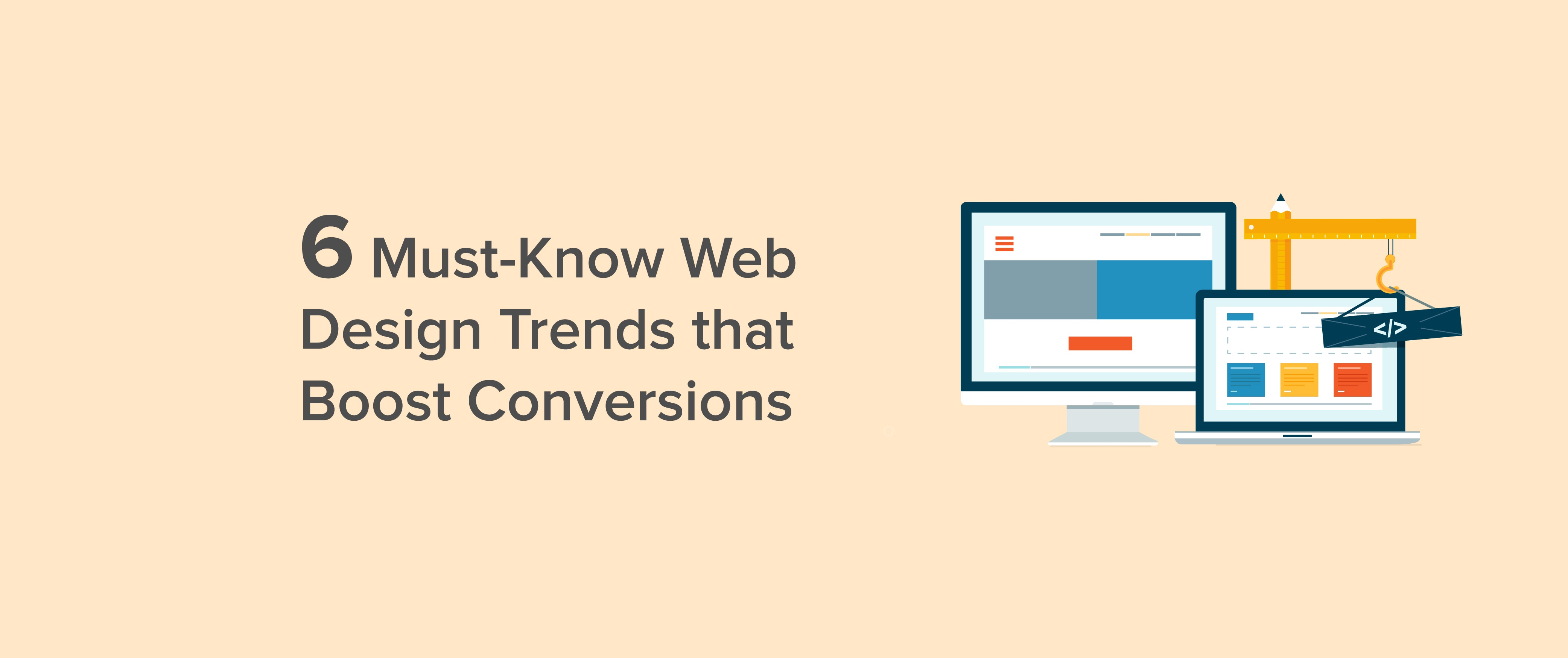 6 Must-Know Web Design Trends that Boost Conversions