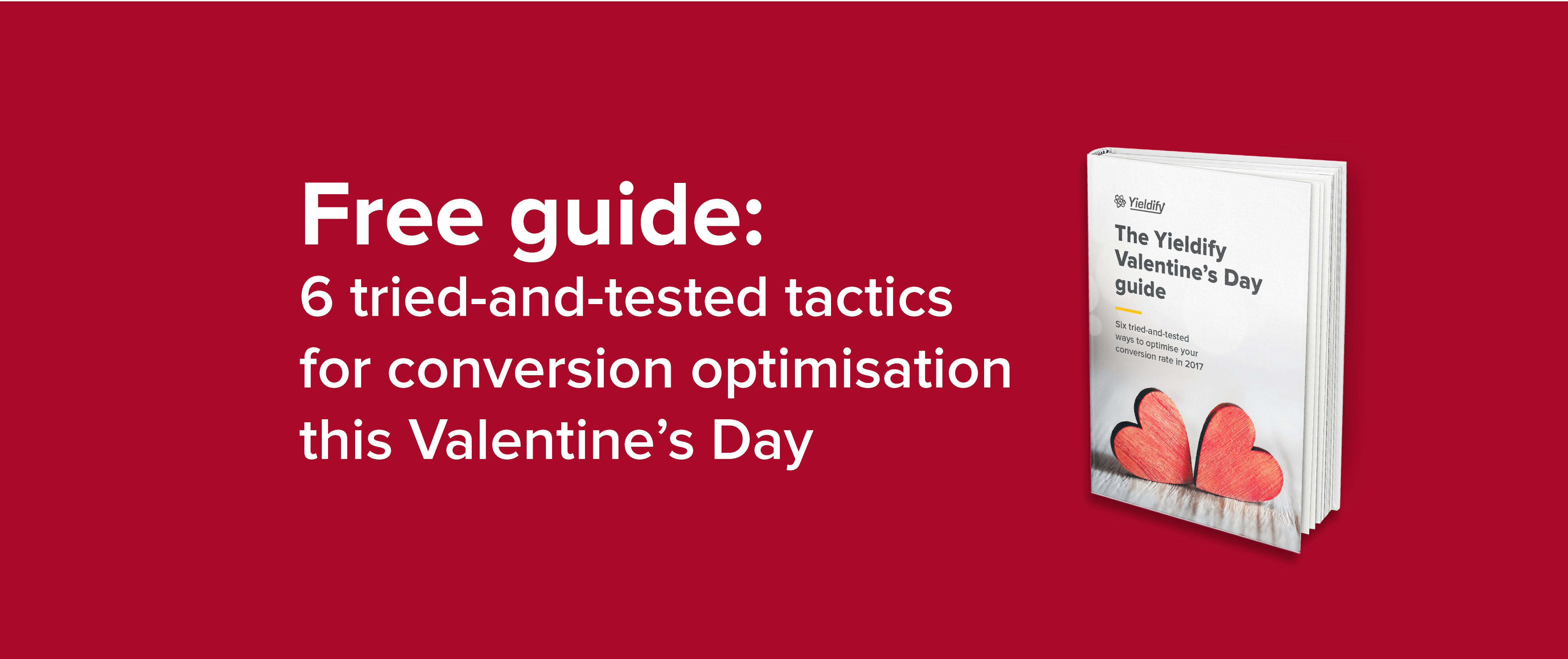 Six tried-and-tested tactics for conversion optimisation this Valentine's Day