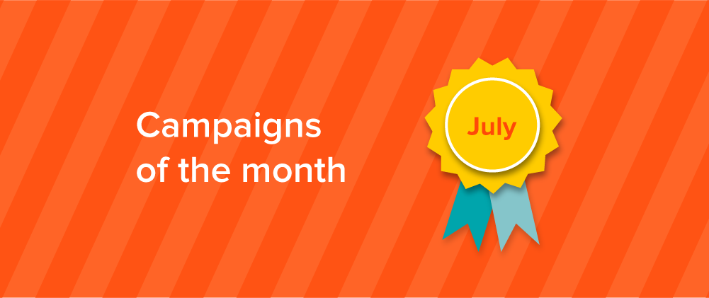 July - Campaigns of the Month
