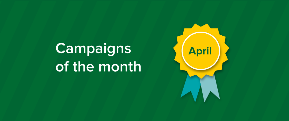 Campaigns of the month April 2017