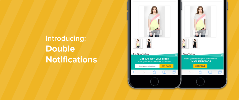 Increase conversions with Double Notifications
