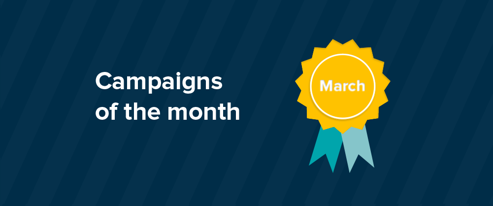 Campaigns of the month March 2017