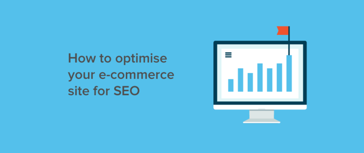 How to optimise your e-commerce site for SEO