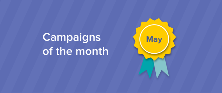 Campaign of the Month - May