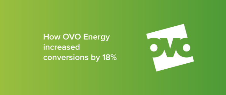 How OVO Energy increased conversions by 18%