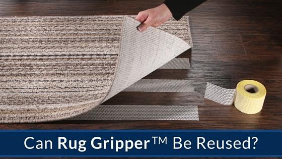 Can Rug Gripper Be Reused