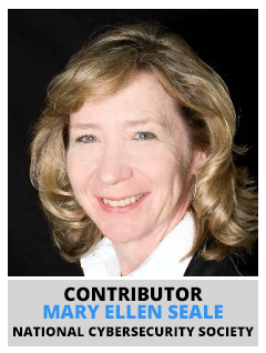 Mary Ellen Seale, National Cybersecurity Society | Contributor