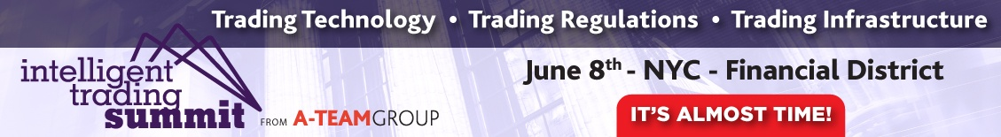 REGISTER TODAY: http://intelligenttradingtechnology.com/events/intelligent-trading-summit-its-new-york-city