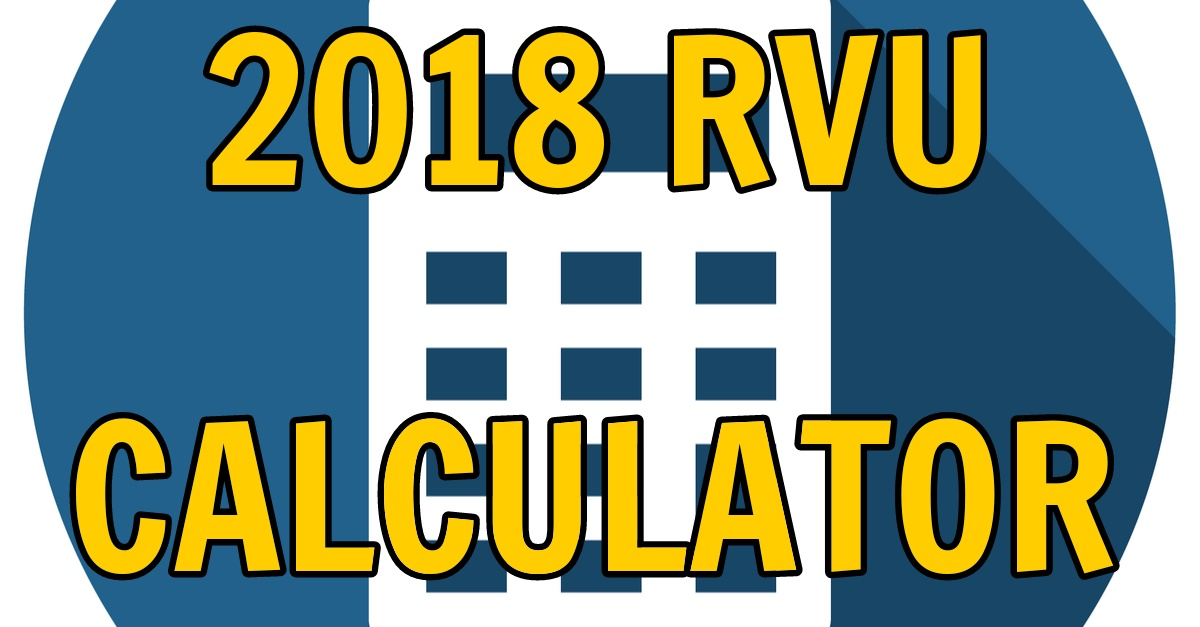 Free 2018 RVU Calculator