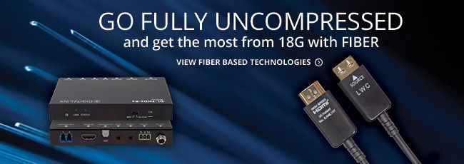 Go Fully Uncompressed and Get the most from 18G with FIBER