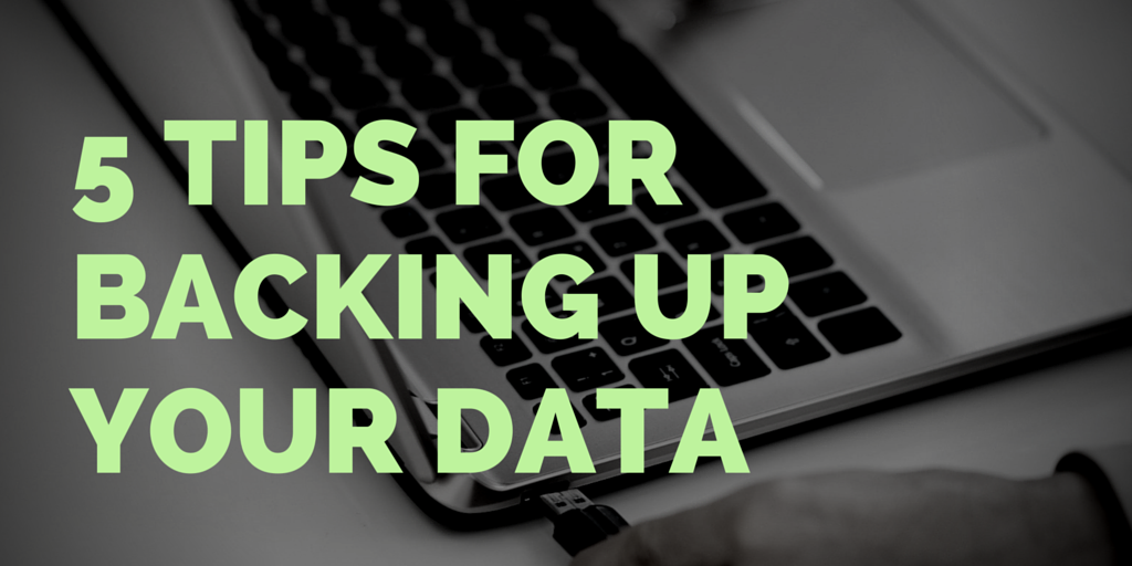 5_TIPS_FOR_BACKING_UP_YOUR_DATA.png