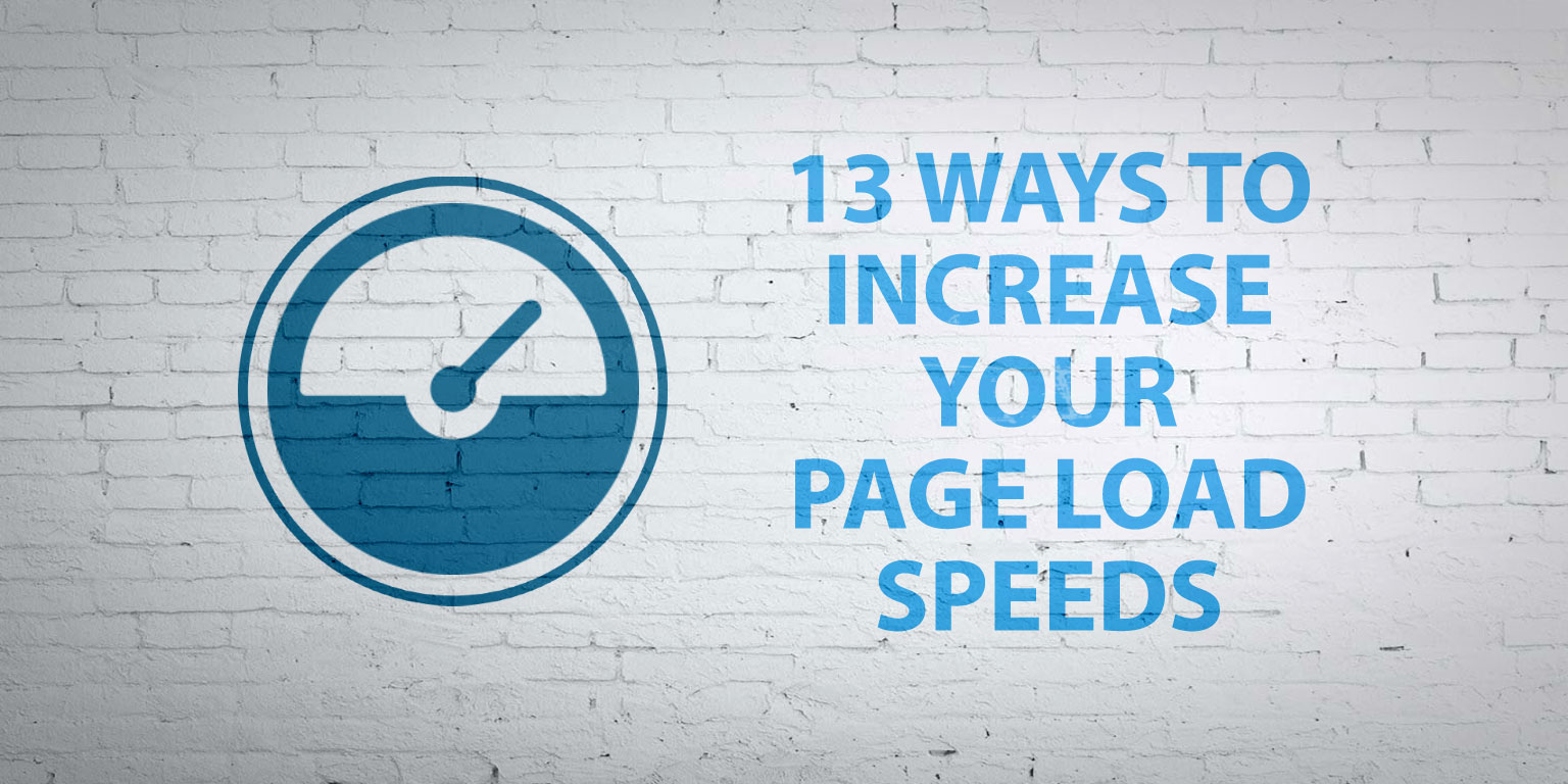 13-ways-to-increase-your-page-load-speed
