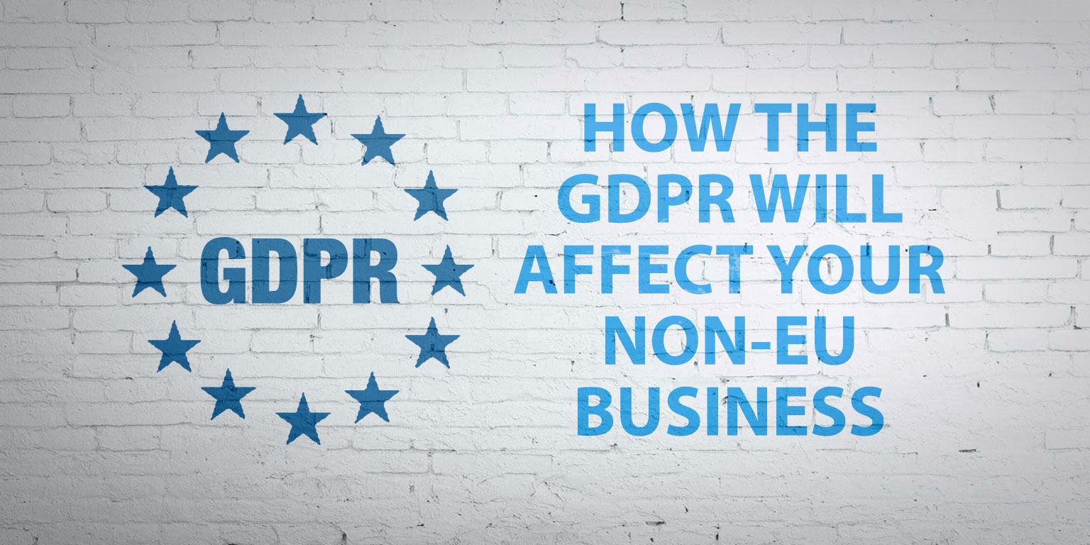 how-the-GDPR-will-affect-your-non-EU-business