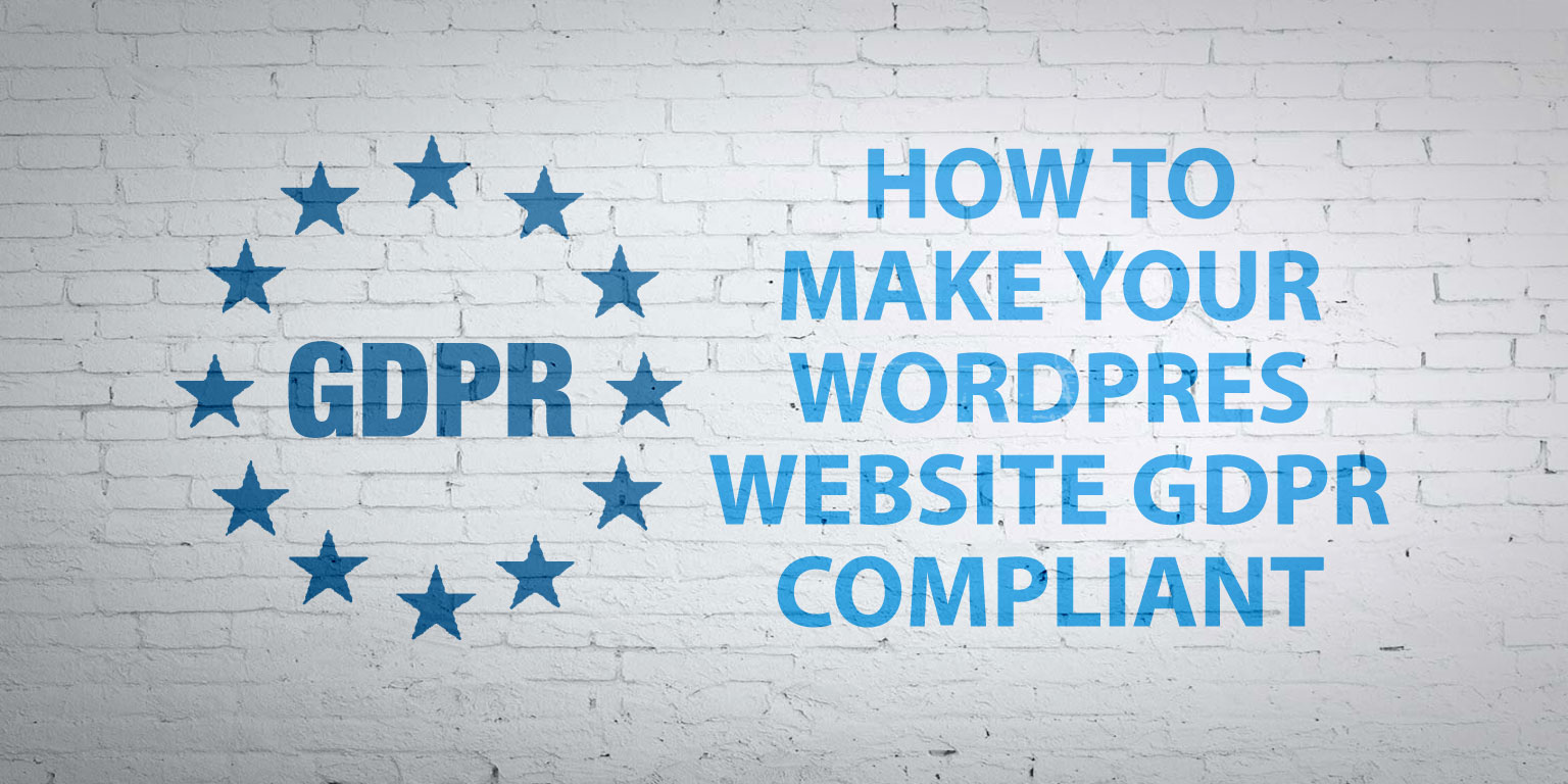 how-to-make-your-wordpress-website-gdpr-compliant