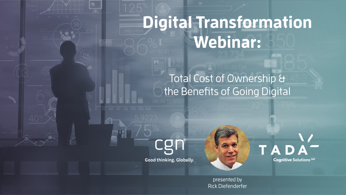 Digital Transformation Webinar: Total Cost of Ownership & the Benefits of Going Digital