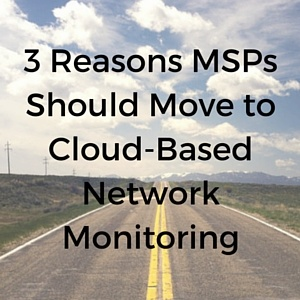 3 reasons msps should move to cloud based network monitoring. Black Bedroom Furniture Sets. Home Design Ideas