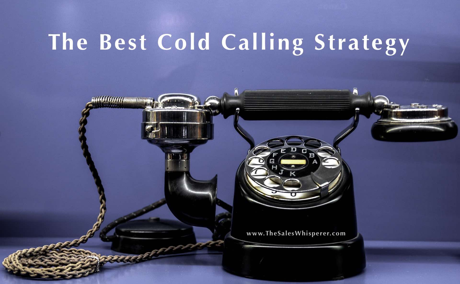 The Best Cold Calling Strategy For 2019