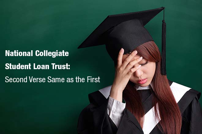 National Collegiate Student Loan Trust: Second Verse Same as the First